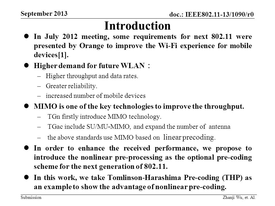 Introduction In July 2012 meeting, some requirements for next 802.11 were presented by Orange to improve the Wi-Fi experience for mobile devices[1].